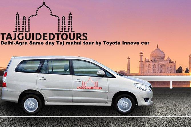 Delhi-Agra Same day Taj mahal tour by Toyota Innova car, Agra, India