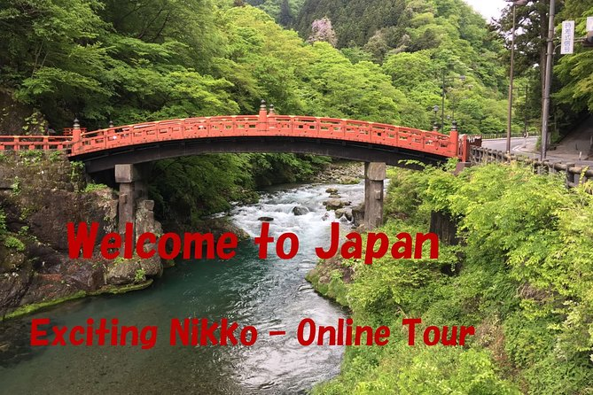 This is a two-way communication online virtual tour using Skype Conference System.<br>Based on the itinerary, some pictures and videos of sightseeing spots will be shown on your computer, and I will explain them.<br>Basically, we will visit six sightseeing spots in Nikko, but this tour is so flexible that we can change our itinerary depending on your interests.<br><br>Note<br>- Meeting time will be fixed as per discussion with you, because we need to consider time difference.<br>- Videos may not work smoothly, in case of bad connection.